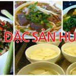 Đi du lịch Huế nhất định bạn phải thử những món ăn này